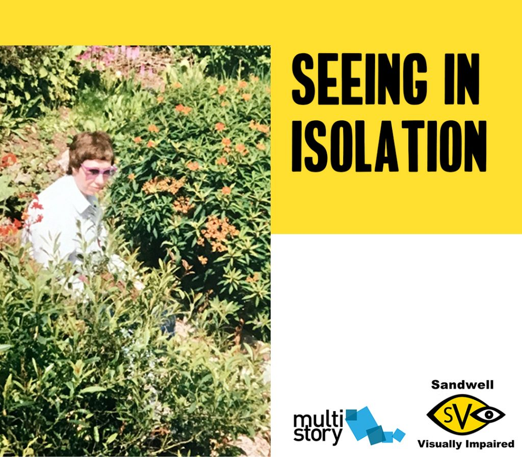 Promotional image for Seeing in Isolation including a faded family album photograph of Jean, who has short brown hair, sitting on a bench in a luxuriant sunny garden surrounded by bushes of all shapes and sizes and brightly coloured flowers.  With logos of multistory and SVI on the right.