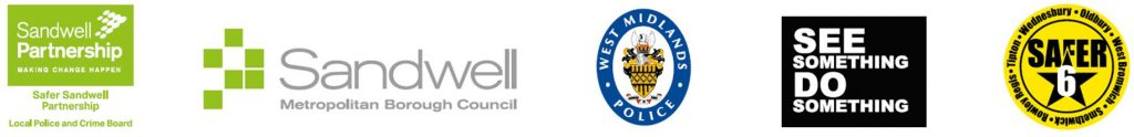 Logo banner showing Community Safety partners. Sandwell Partnership, Sandwell Council, West Midlands Police, See Something Do Something and Safer 6